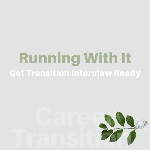Career Transition-Running With It | Int Prep+Resume Guide+Coaching 25% Saving