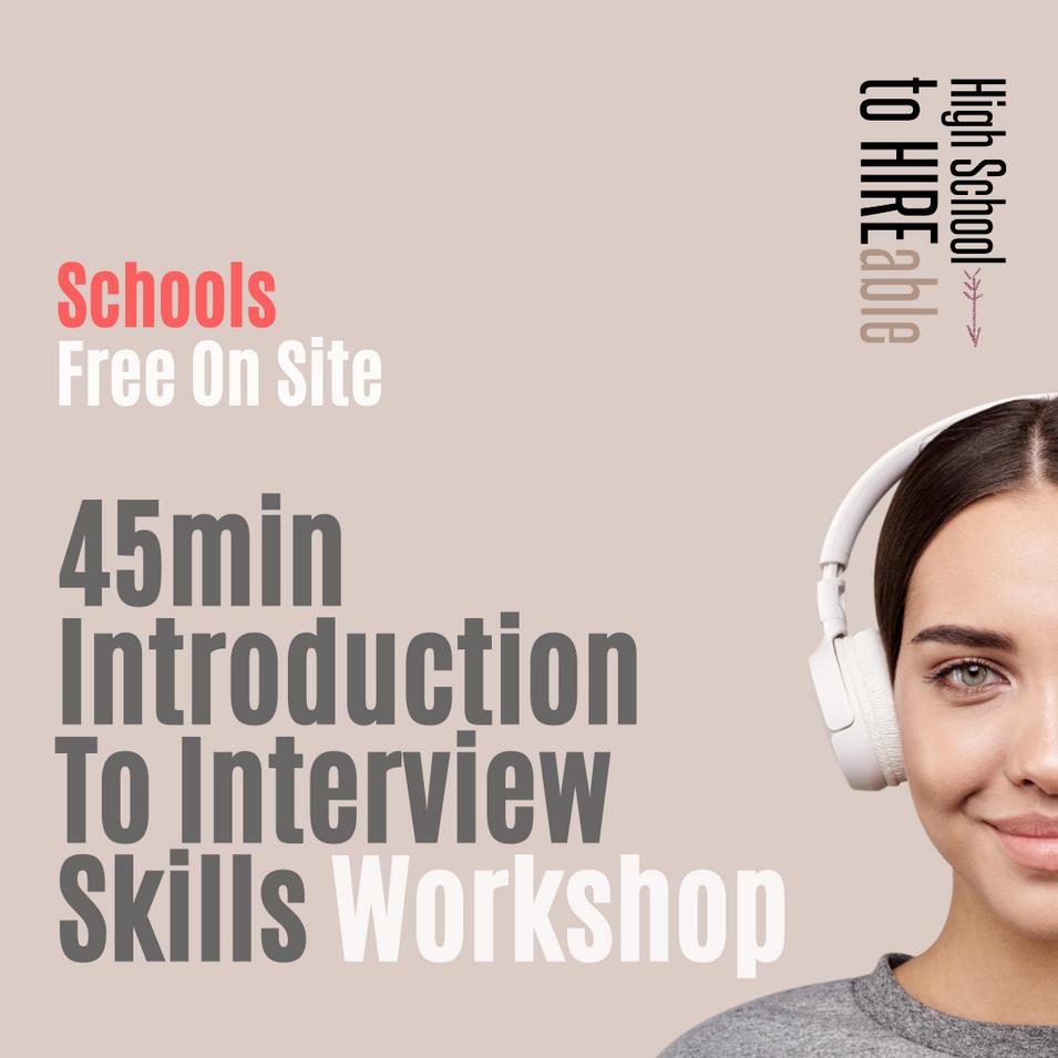 Schools | FREE Introduction To Interviw Skills Workshop