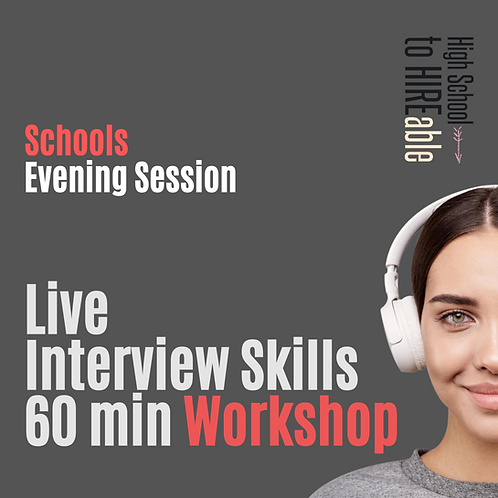 Schools Live Practical Interview Skills Training | Per Session | Evening