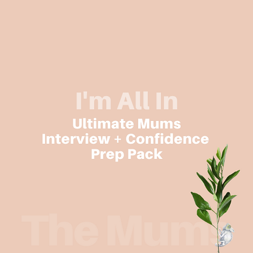 Mums Collection - I'm All In | Ultimate Interview+Confidence Prep | 25% Saving