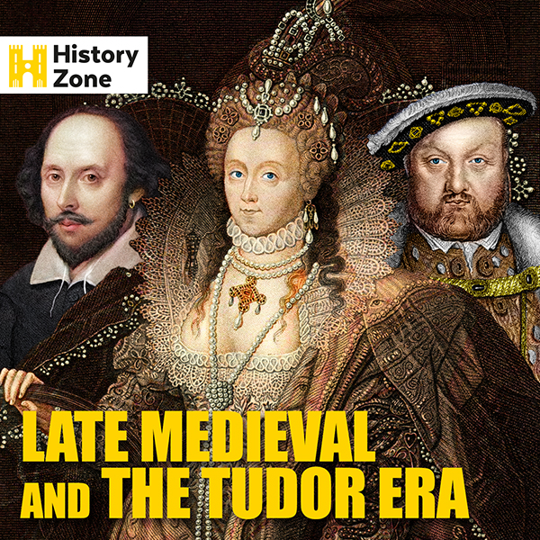 Zone 037 Late Medieval And The Tudor Era 600 x 600