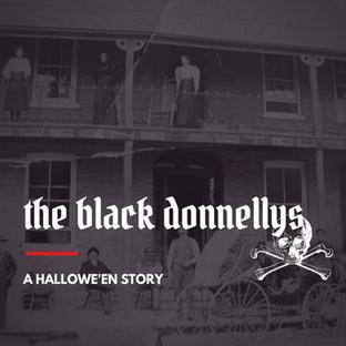 Dark Tourism: The Black Donnelly's
