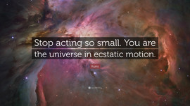 4189-Rumi-Quote-Stop-acting-so-small-You
