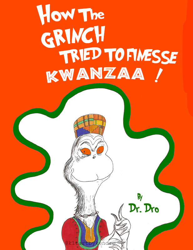 """""""How The Grinch Finessed Kwanzaa"""""""
