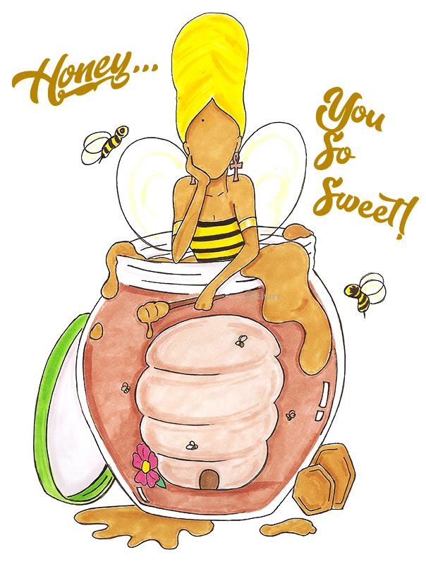 """Honey...You So Sweet!"""
