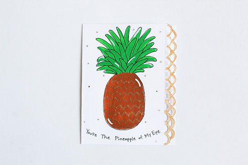 """You're The Pineapple of My Eye"" Handmade Pineapple Greeting Card"