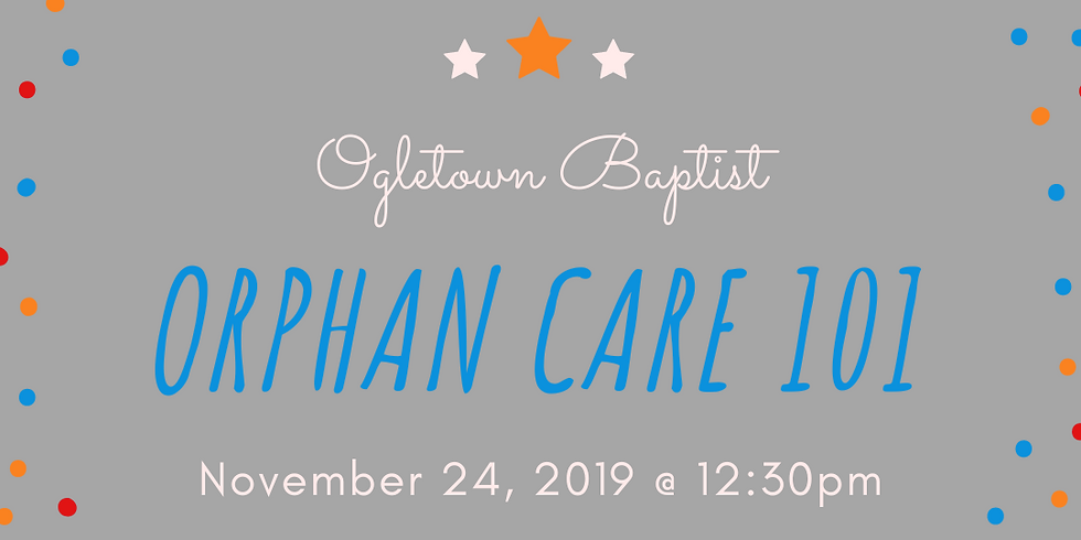 Orphan Care 101 : Ogletown Baptist