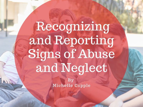 Recognizing and Reporting Abuse and Neglect