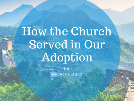 How the Church Served in Our Adoption