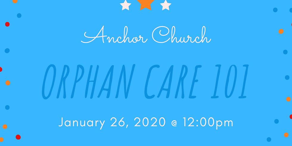 Orphan Care 101 : Anchor Milford