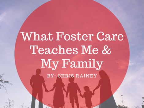 What Foster Care Teaches Me & My Family