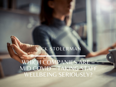 Which companies are – MID COVID – taking staff wellbeing seriously?