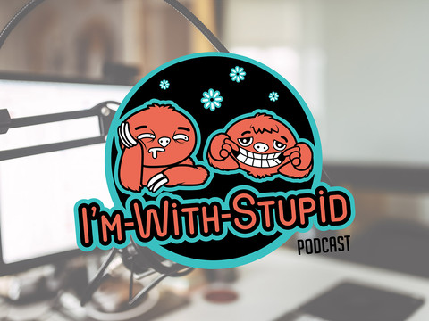 I'm With Stupid Podcast-01.jpg