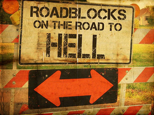 Road Blocks to Hell