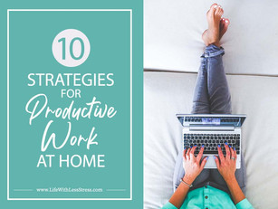 10 strategies for productive work at home