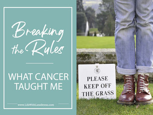 What Cancer Taught Me