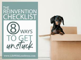The Reinvention Checklist -- 8 ways to get unstuck
