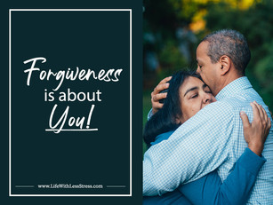 Forgiveness is about YOU