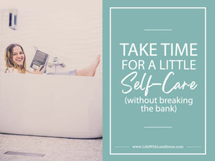 Take Time For a Little Self-Care [Without Breaking the Bank]