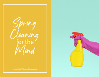 Spring Cleaning for the Mind