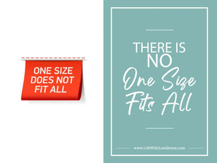 There is NO 1 size fits all