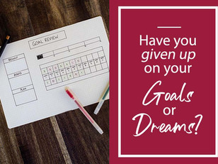 Have You Given Up On Your Goals or Dreams?