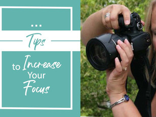 10 Tips to Increase your Focus