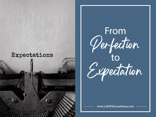 From Perfection to Expectation