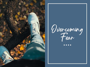 4 Steps to Overcoming Fear