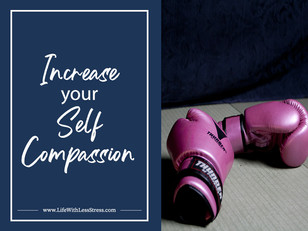 Increase your Self Compassion
