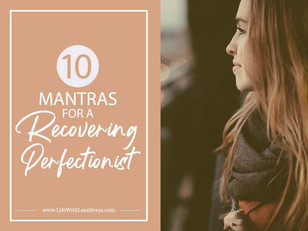 10 Mantras for a Recovering Perfectionist