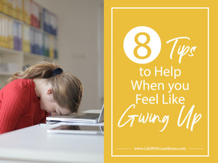 9 Tips to Help When You Feel Like Giving Up