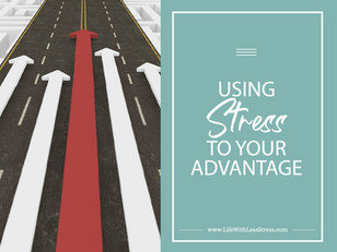 Using Stress to Your Advantage