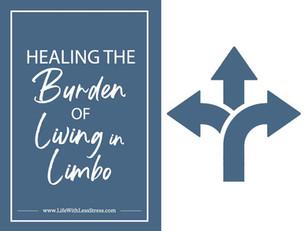 Healing the burden of living in limbo