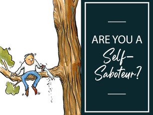 Are you a Self-Saboteur?
