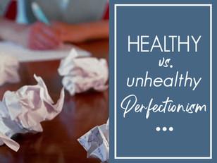 Healthy vs. Unhealthy perfectionism