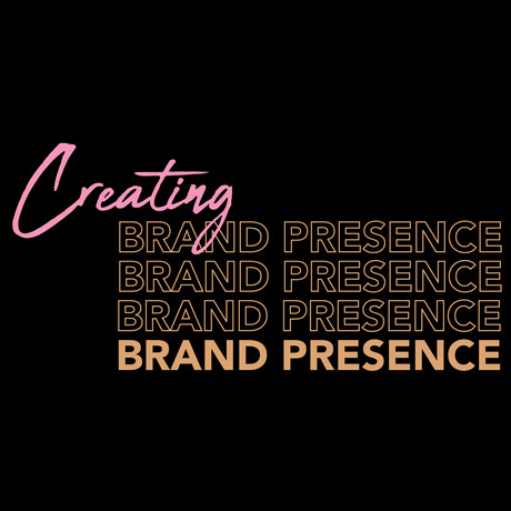 Creating Brand Presence