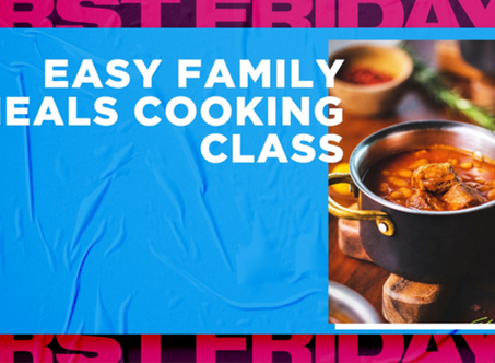 First Friday - easy family meals cooking class