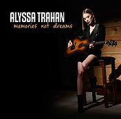 ALYSSA TRAHAN'S MEMORIES NOT DREAMS