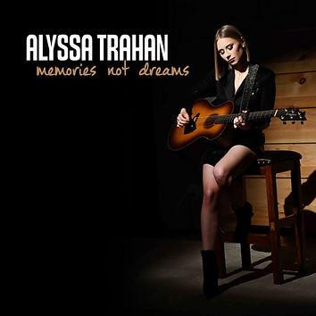 ALYSSA TRAHAN'S MEMORIES NOT DREAMS