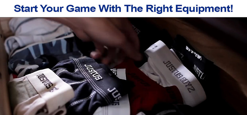 Start Your Game With The Right Equipment Underwear Drawer Slider New Font_edited.jpg