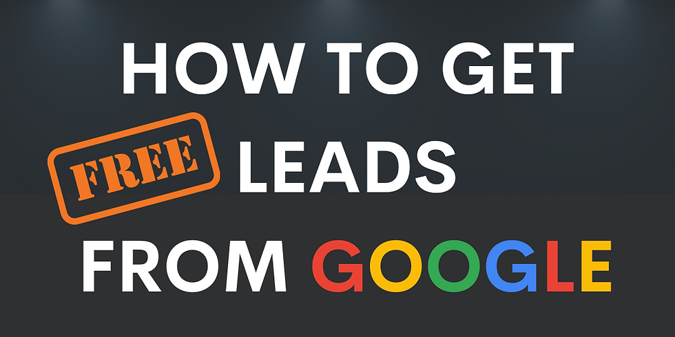 How To Get Free Leads From Google