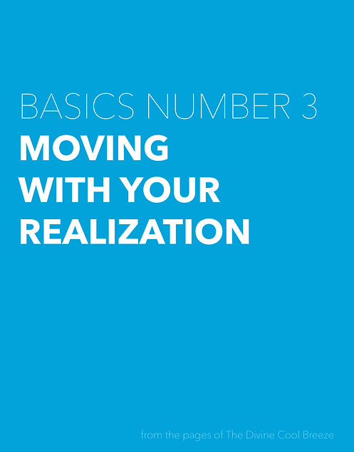 MOVING WITH YOUR REALIZATION