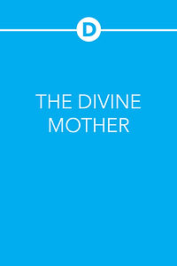 THE DIVINE MOTHER