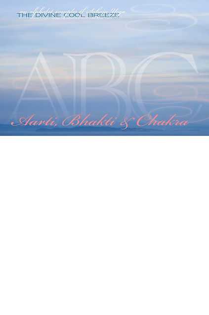 ABC: AARTI BHAKTI & CHAKRA