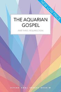 THE AQUARIAN GOSPEL PART THREE