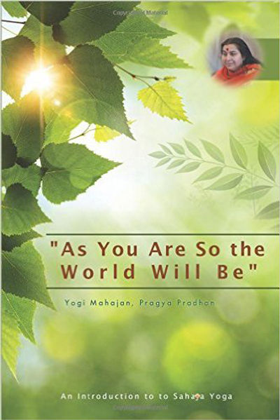 AS YOU ARE SO THE WORLD WILL BE
