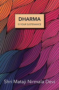 DHARMA IS YOUR SUSTENANCE