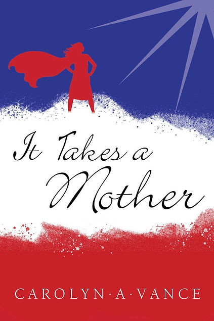 IT TAKES A MOTHER