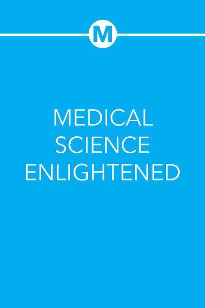 MEDICAL SCIENCE ENLIGHTENED